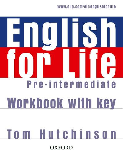 English for Life Pre-intermediate: Workbook with Key: General English Four-skills Course for Adults (Paperback)