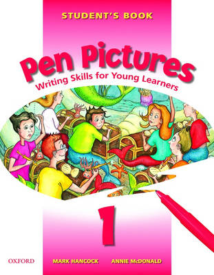 Pen Pictures: Student's Book Level 1: Writing Skills for Young Learners (Paperback)