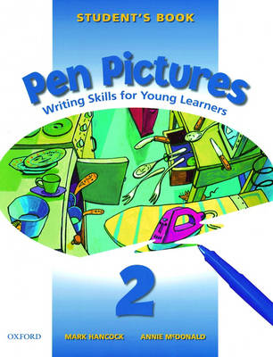 Pen Pictures: 2: Student's Book: Writing Skills for Young Learners (Paperback)