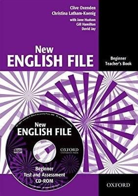 New English File: Teachers Book with Test and Assessment CD-ROM Beginner level: Six-Level General English Course for Adults (Mixed media product)