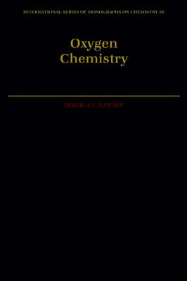 Oxygen Chemistry - International Series of Monographs on Chemistry 26 (Hardback)