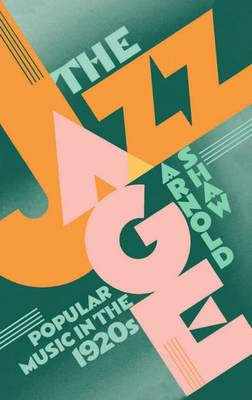 The Jazz Age: Popular Music in the 1920's (Paperback)