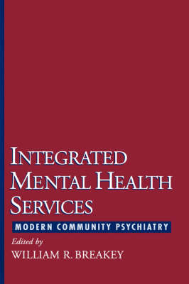 Integrated Mental Health Services: Modern Community Psychiatry (Hardback)