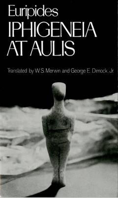 Iphigenia at Aulis - Greek Tragedy in New Translations (Paperback)