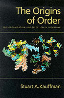The Origins of Order: Self Organization and Selection in Evolution (Paperback)