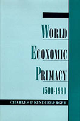 World Economic Primacy: 1500-1990 (Hardback)