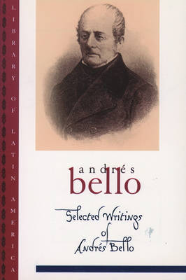 Selected Writings of Andres Bello - Library of Latin America (Paperback)