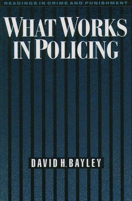 What Works in Policing - Readings in Crime & Punishment S. (Paperback)