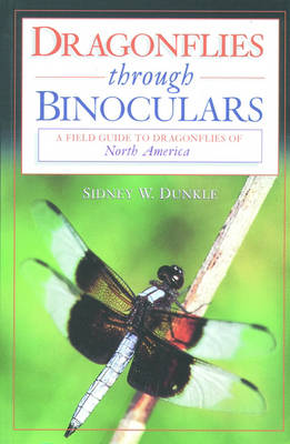 Dragonflies Through Binoculars: A Field Guide to Dragonflies of North America - Butterflies Through Binoculars (Paperback)
