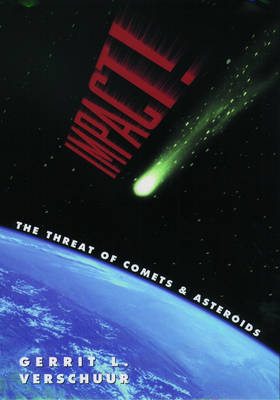 Impact!: The Threat of Comets and Asteroids (Paperback)