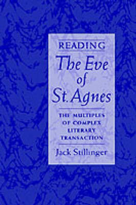 "Reading the ""Eve of St.Agnes"": The Multiples of Complex Literary Transaction (Hardback)"