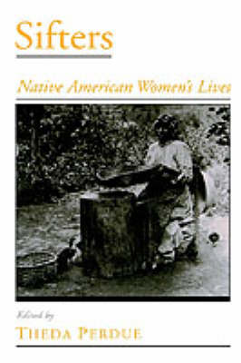 Sifters: Native American Women's Lives - Viewpoints on American Culture (Hardback)