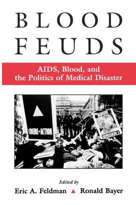 Blood Feuds: AIDS, Blood and the Politics of Medical Disaster (Paperback)