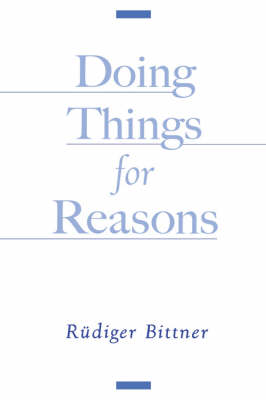 Doing Things for Reasons (Hardback)