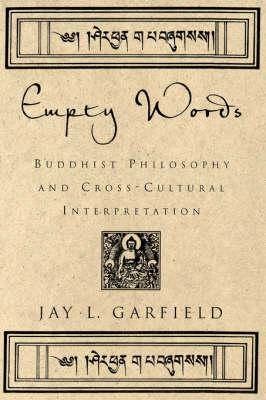 Empty Words: Buddhist Philosophy and Cross-cultural Interpretation (Paperback)