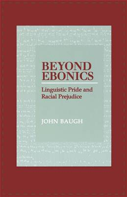 Beyond Ebonics: Linguistic Pride and Racial Prejudice (Paperback)