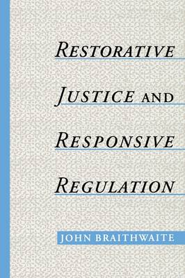 Restorative Justice and Responsive Regulation - Studies in Crime and Public Policy (Paperback)