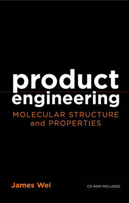 Product Engineering: Molecular Structure and Properties - Topics in Chemical Engineering (Hardback)
