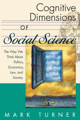 Cognitive Dimensions of Social Science: The Way We Think About Politics, Economics, Law, and Society (Paperback)