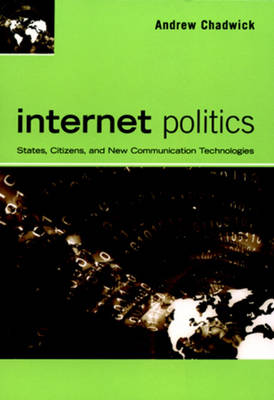 Internet Politics: States, Citizens, and New Communication Technologies (Paperback)
