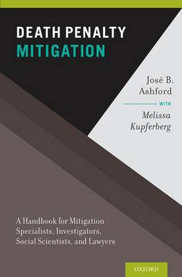 Death Penalty Mitigation: A Handbook for Mitigation Specialists, Investigators, Social Scientists, and Lawyers (Hardback)
