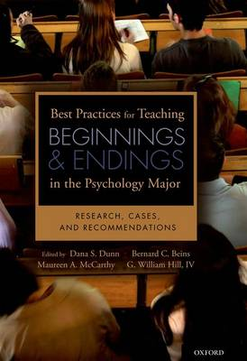 Best Practices for Teaching Beginnings and Endings in the Psychology Major: Research, Cases, and Recommendations (Hardback)