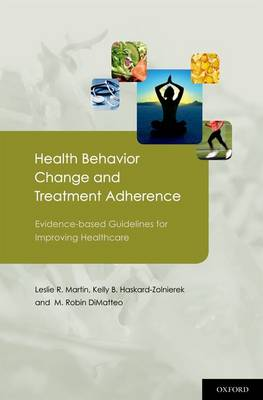 Health Behavior Change and Treatment Adherence: Evidence-Based Guidelines for Improving Healthcare (Hardback)