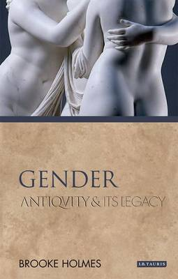 Gender: Antiquity and its Legacy - Ancients and Moderns (Paperback)