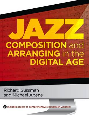 Jazz Composition and Arranging in the Digital Age (Paperback)