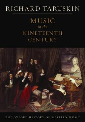The Oxford History of Western Music: Music in the Nineteenth Century (Paperback)