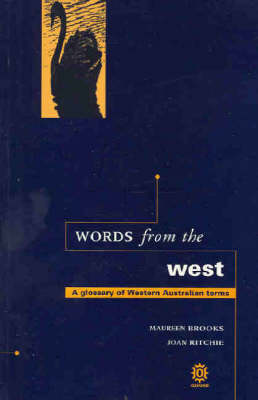 Words from the West: A Glossary of Western Australian Terms (Paperback)
