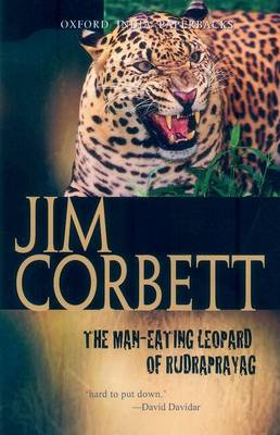 The Man-Eating Leopard of Rudraprayag - Oxford India Paperbacks (Paperback)