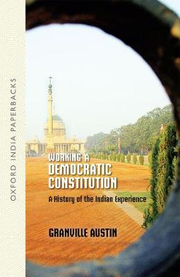 Working a Democratic Constitution: A History of the Indian Experience (Paperback)