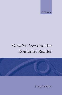"""Paradise Lost"" and the Romantic Reader (Hardback)"