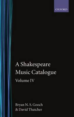 A Shakespeare Music Catalogue: Volume IV: Indices (Hardback)
