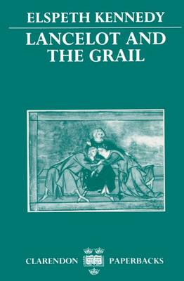 Lancelot and the Grail: A Study of the Prose Lancelot - Clarendon Paperbacks (Paperback)
