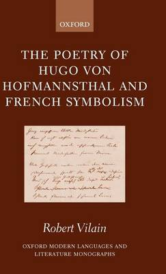 The Poetry of Hugo von Hofmannsthal and French Symbolism - Oxford Modern Language and Literature Monographs (Hardback)