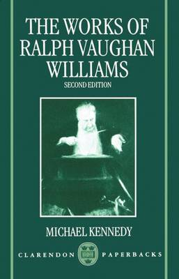 The Works of Ralph Vaughan Williams - Clarendon Paperbacks (Paperback)