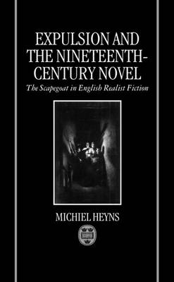Expulsion and the Nineteenth-century Novel: The Scapegoat in English Realist Fiction (Hardback)