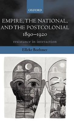 Empire, the National, and the Postcolonial, 1890-1920: Resistance in Interaction (Hardback)