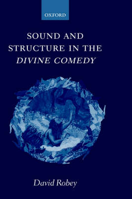 "Sound and Structure in the ""Divine Comedy"" (Hardback)"
