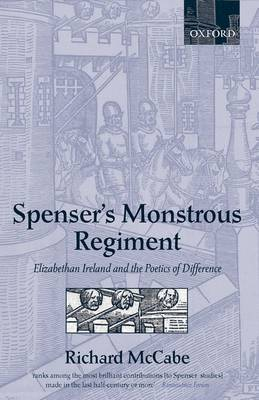 Spenser's Monstrous Regiment: Elizabethan Ireland and the Poetics of Difference (Hardback)