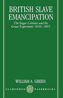 British Slave Emancipation: The Sugar Colonies and the Great Experiment 1830-1865 - Clarendon Paperbacks (Paperback)