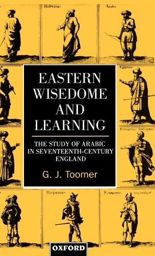 Eastern Wisedome and Learning: Study of Arabic in Seventeenth-century England (Hardback)