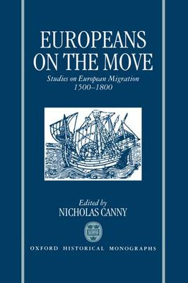 Europeans on the Move: Studies on European Migration, 1500-1800 (Hardback)