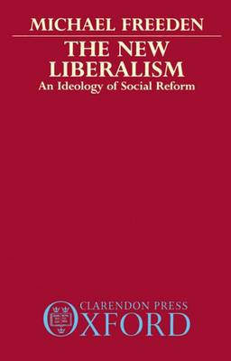 The New Liberalism: An Ideology of Social Reform (Paperback)