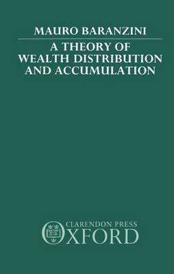 A Theory of Wealth Distribution and Accumulation (Hardback)