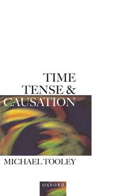 Time, Tense and Causation (Hardback)