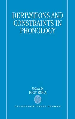 Derivations and Constraints in Phonology (Hardback)
