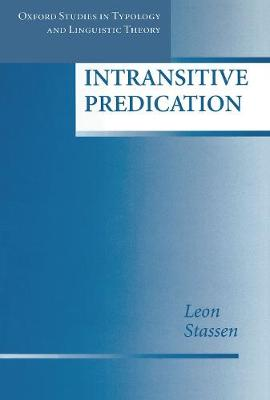 Intransitive Predication - Oxford Studies in Typology & Linguistic Theory (Hardback)